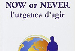 Now or Never, l'urgence d'agir